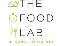 The Food Lab,  Better Home Cooking Through Science – López-Alt