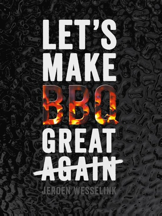 Boek Cover Let's make BBQ great again - Wesselink