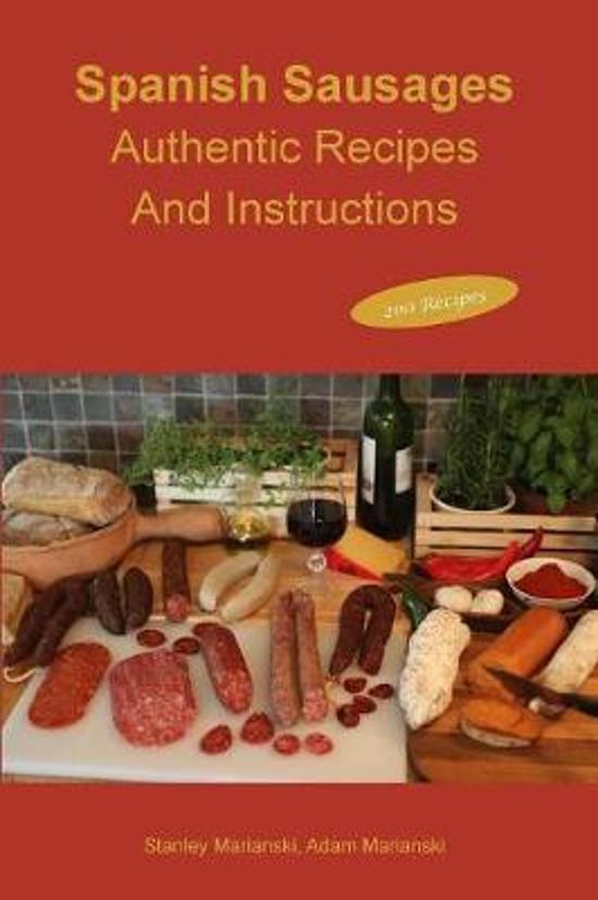 Meneer leest een boek: Spanish sausages – Authentic recipes and instructions  – Stanley & Adam Marianski