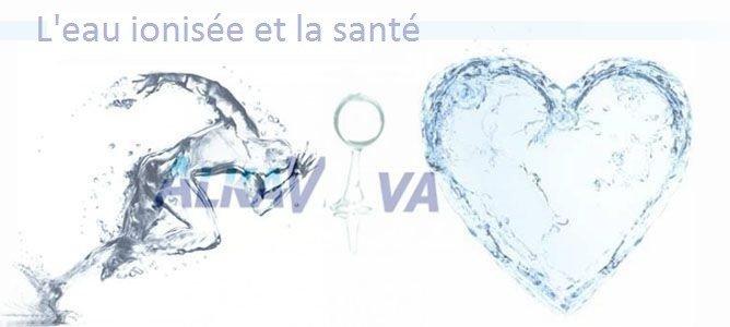 L'eau ionisée et la santé