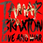 Tamar Braxton 'Love and War' Video Premiere