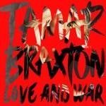 Tamar Braxton, Love And War: Album Review