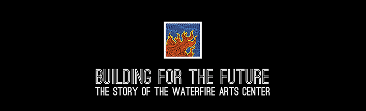 Building for the Future: The Story of the WaterFire Arts Center