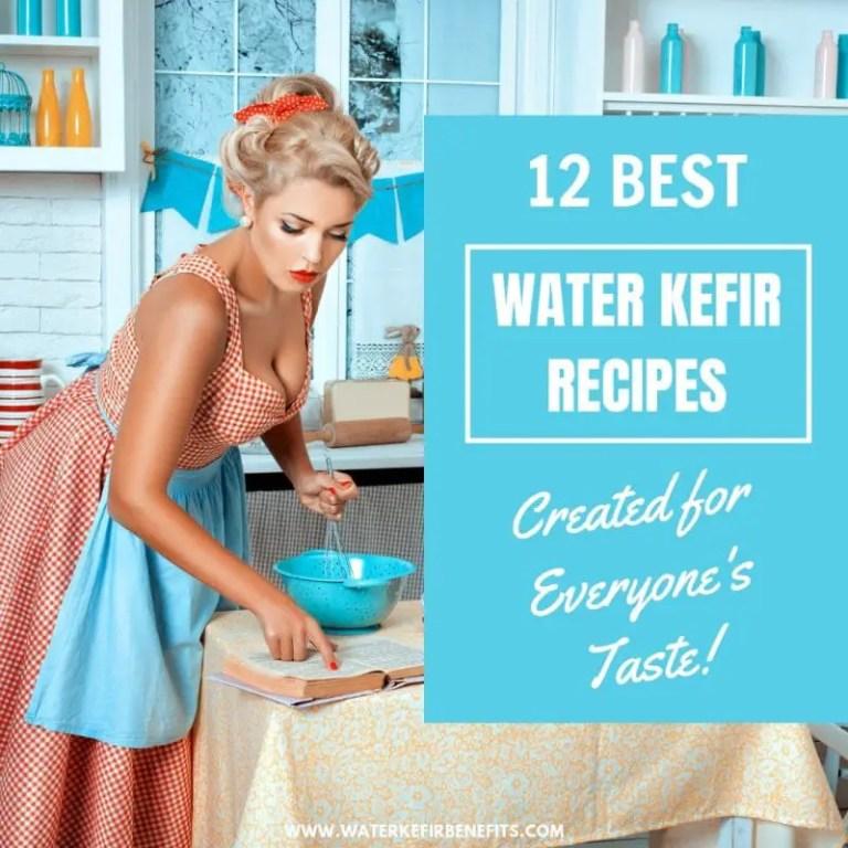 12 Best Water kefir Recipes Created for Everyone's Taste