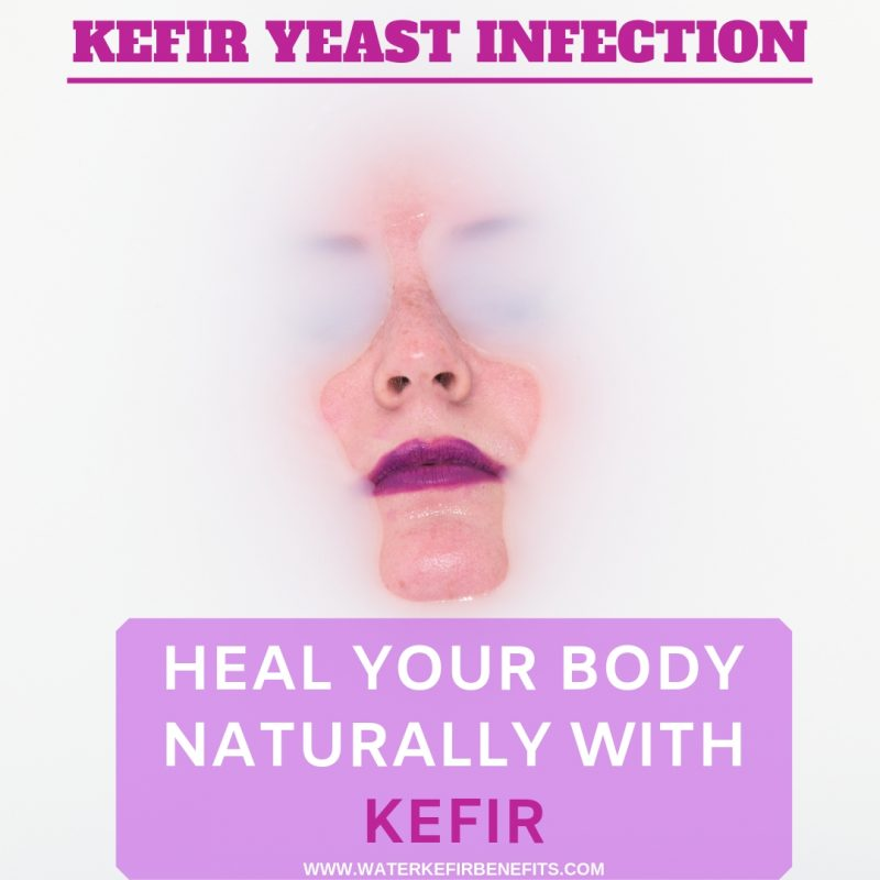 Kefir Yeast Infection Heal Your Body Naturally with Kefir