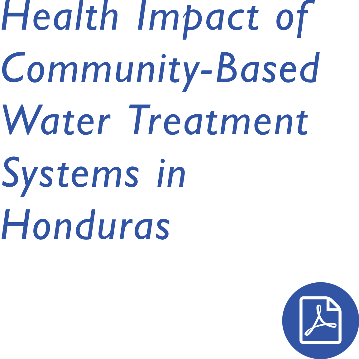 Health Impact of Community-Based Water Treatment Systems in Honduras