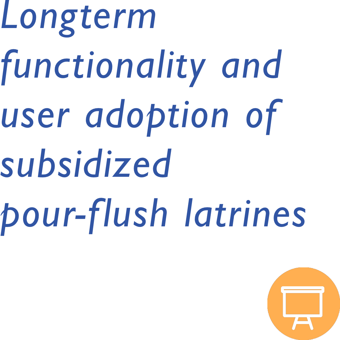 Longterm Functionality and User Adoption of Subsidized Pour-Flush Latrines