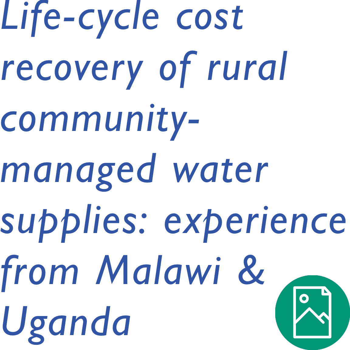Life-Cycle Cost Recovery of Rural Community-managed Water Supplies: Experience from Malawi and Uganda