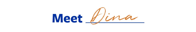 Meet Dina