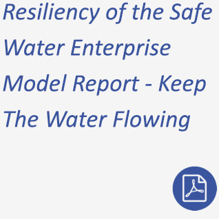 Resiliency Of The Safe Water Enterprise Model Report Keep The Water Flowing