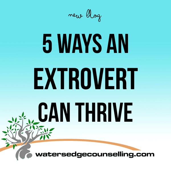 5 Ways an Extrovert Can Thrive