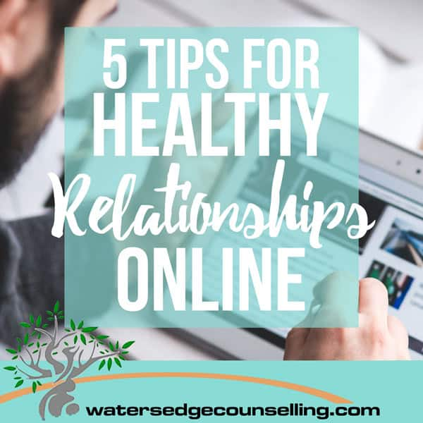 5-Tips-for-Healthy-Relationships-Online