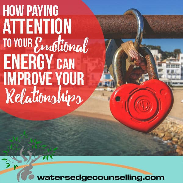 How-Paying-Attention-to-your-Emotional-Energy-Can-Improve-your-Relationships