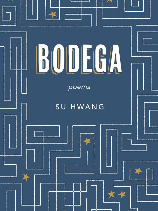 Bodega, by Su Hwang, Reviewed by Robyn Earhart