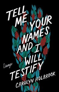 Tell Me Your Names and I Will Testify, by Carolyn Holbrook book cover