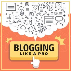Blogging Like a Pro