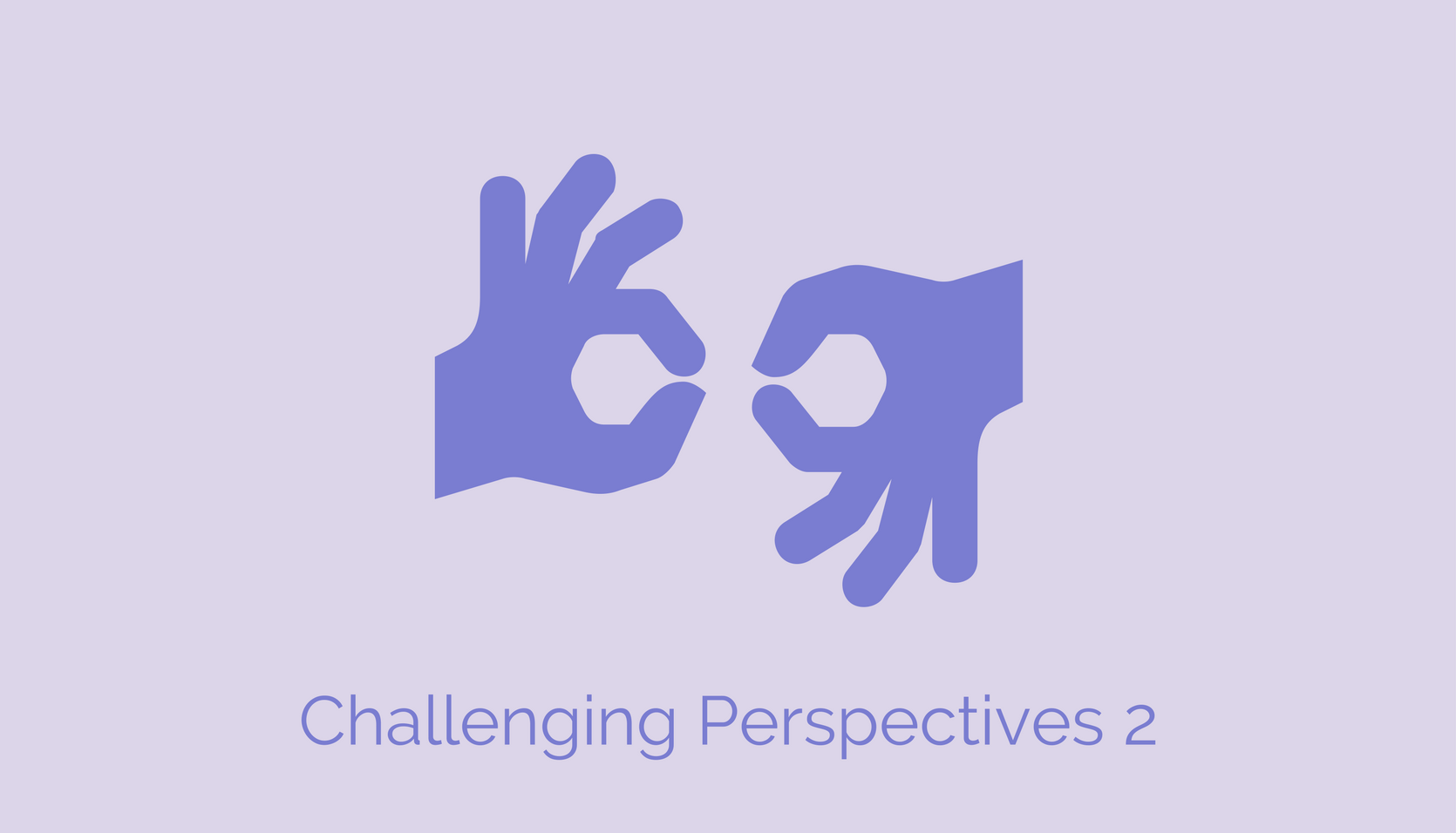 Challenging Perspectives 2