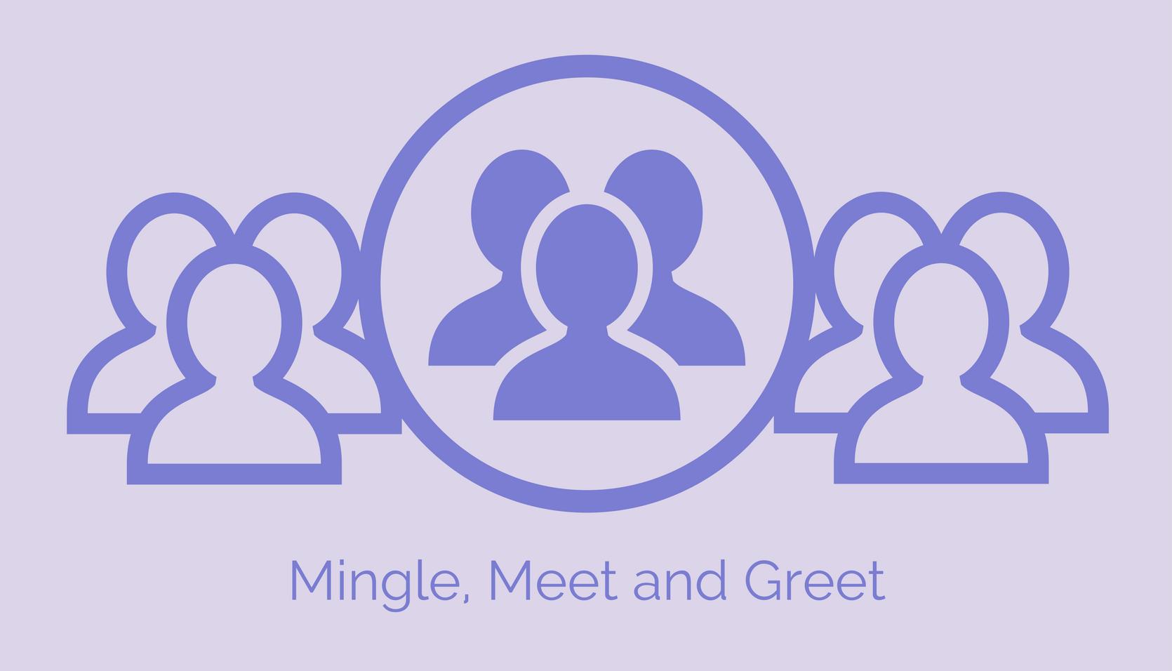 Mingle, Meet and Greet