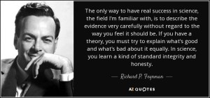 quote-the-only-way-to-have-real-success-in-science-the-field-i-m-familiar-with-is-to-describe-richard-p-feynman-109-17-74.jpg