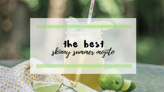 the best skinny summer mojito recipe