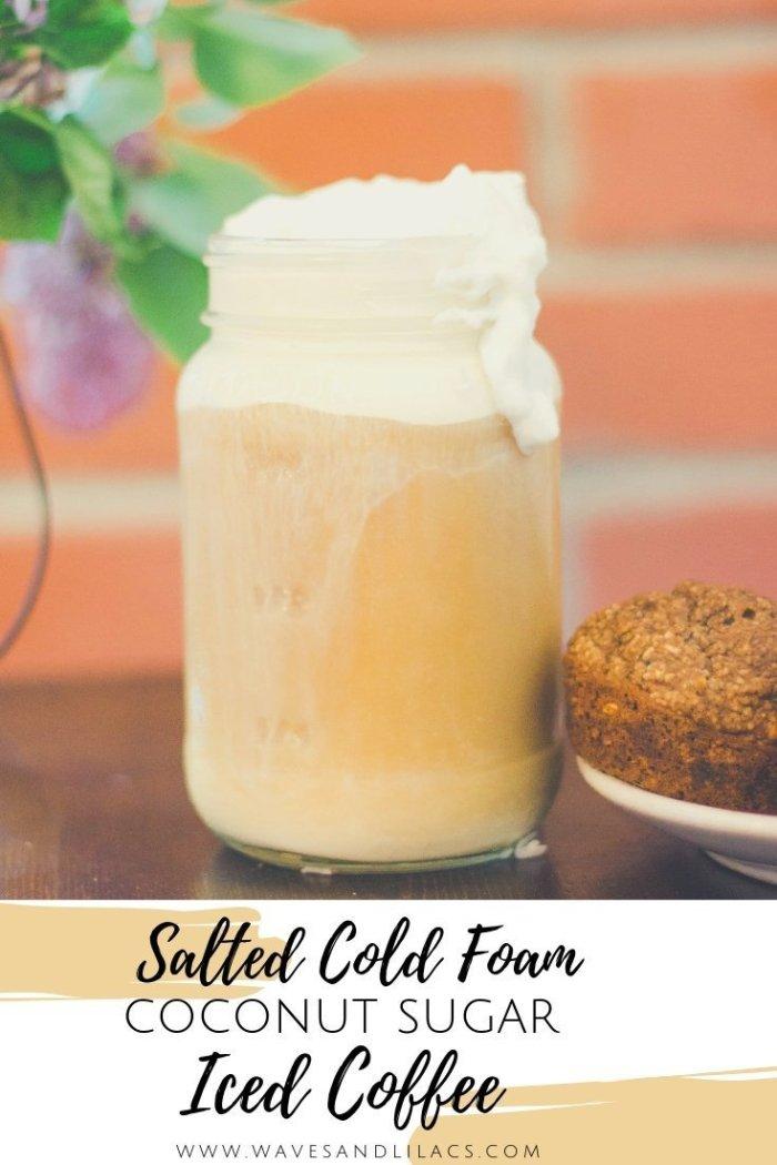 Salted Cold Foam Coconut Sugar Iced Coffee Starbucks copycat