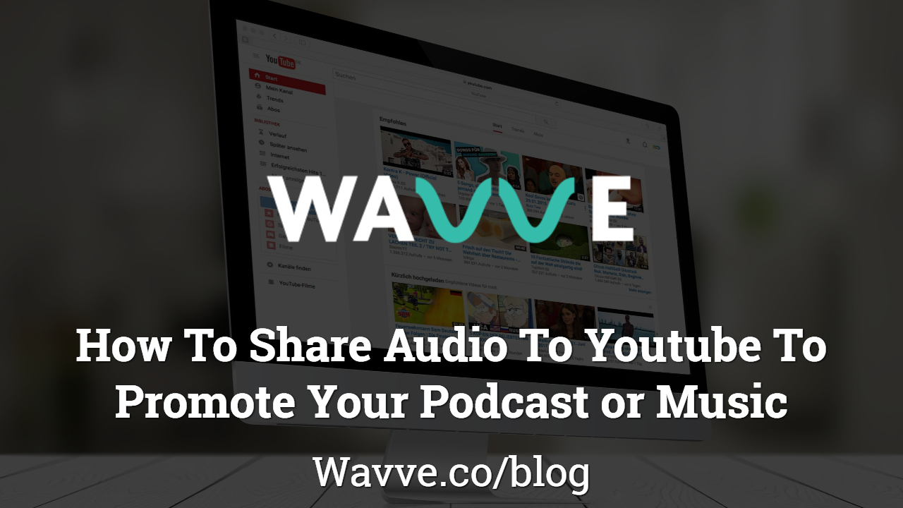 How to share audio to youtube for music or podcast promotion reheart Choice Image