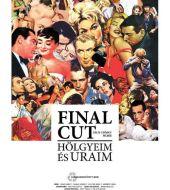 Окончательный монтаж – дамы и господа! / Final Cut: Hölgyeim és uraim (2012)