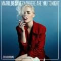 Mathilde Savery - Where Are You Tonight