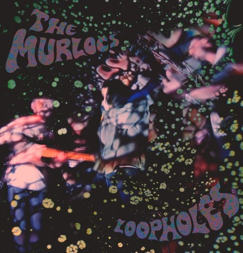 The Murlocs - Loopholes (2014)