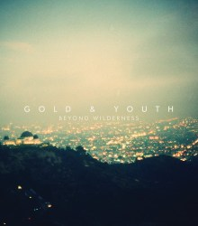 Gold & Youth - Beyond Wilderness (2013)