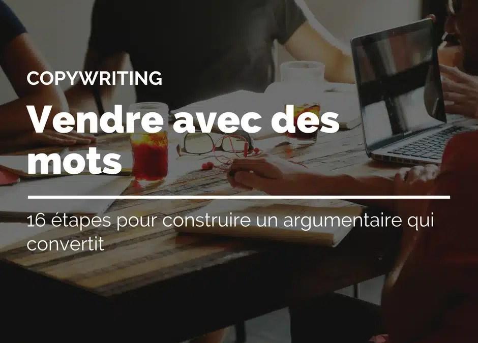 Copywriting, Construire un argumentaire de vente qui convertit