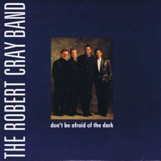 The Robert Cray Band – Don't Be Afraid Of The Dark - CRAY 5 - 7-inch Record