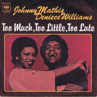Johnny Mathis / Deniece Williams – Too Much, Too Little, Too Late - CBS 6164 - 7-inch Record