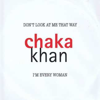 Chaka Khan - Don't Look At Me That Way / I'm Every Woman – 12-Inch