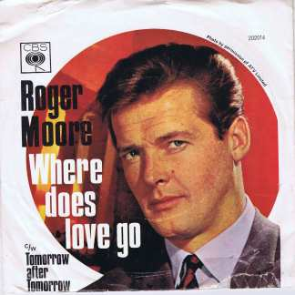 Roger Moore – Where Does Love Go - CBS 202014 - 7-inch Vinyl Record