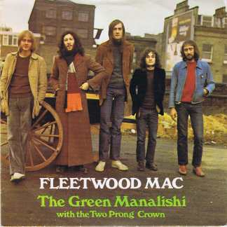 Fleetwood Mac – The Green Manalishi (With The Two Prong Crown)