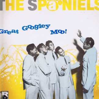 The Spaniels - Great Googley Moo! - Charly CRB 1021 – LP Vinyl Record