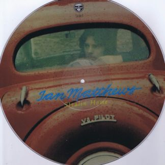 Ian Matthews – Stealin' Home – Picture Disc LP Vinyl Record