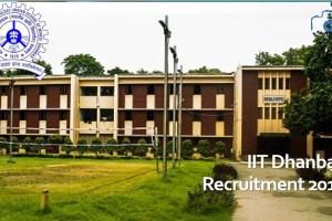IIT Dhanbad Recruitment 2019 - 191 Vacancies