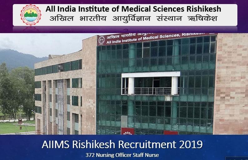 AIIMS Rishikesh 372 Nursing Officer Staff Nurse Recruitment 2019