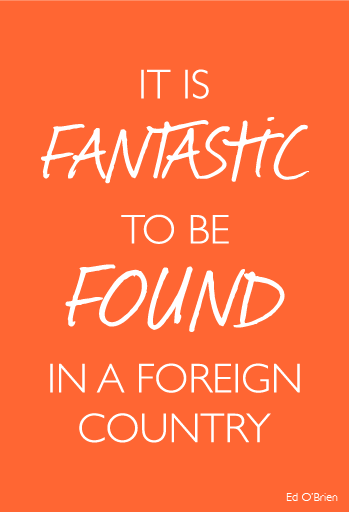 """It is fantastic to be found in a foreign country"" Ed O'Brien"