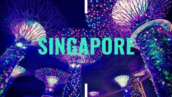 Singapore Wrap up