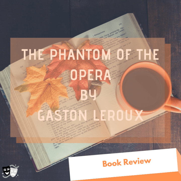 """Book Review: """"The Phantom of the Opera"""" by Gaston Leroux"""