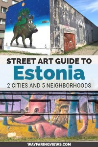 Explore street art in Estonia with this guide to the murals in Tallinn and Tartu. Find murals featuring folklore, nature, history and culture. #Estonia #streetart