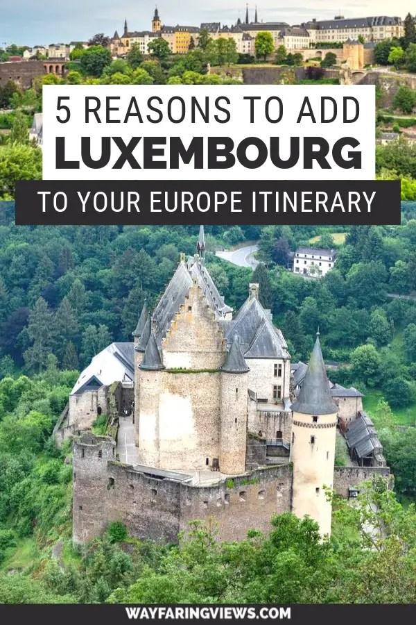 Luxembourg Europe Itinerary Reasons