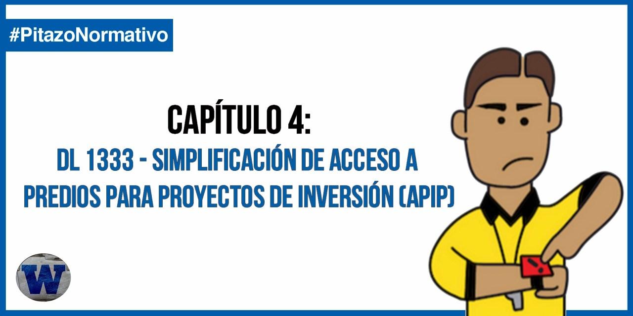 DL 1333: Simplificación de acceso a predios para proyectos de inversión (APIP)