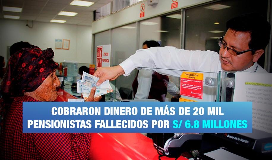Robaron S/ 6.8 millones a pensionistas fallecidos