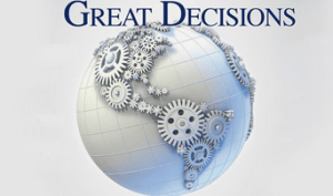 Great Decisions: A Foreign Policy Discussion Group @ Wayland Library