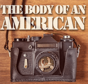 The Body of An American @ Vokes Theater | Wayland | Massachusetts | United States