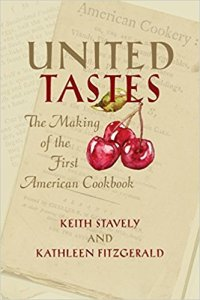 United Tastes: The Making of the First American Cookbook @ Wayland Library | Wayland | Massachusetts | United States